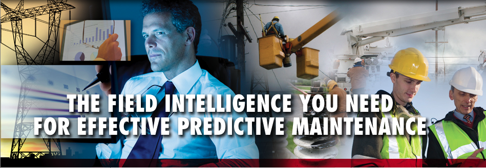 The Field Intelligence You Need For Effective Predictive Maintenance